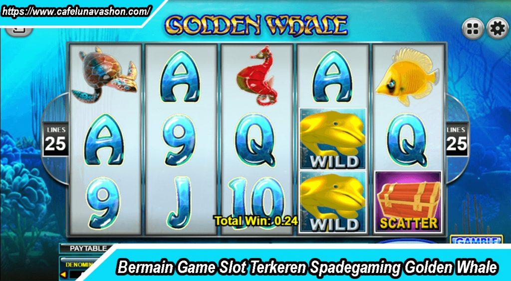 Bermain Game Slot Terkeren Spadegaming Golden Whale